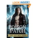 Poison Patch. The Astoria Files Book 2 (Urban Fantasy)