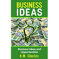 Business Ideas: Business Ideas and Opportunities