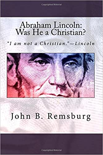 Book Abraham Lincoln: Was He a Christian?: 'I am not a Christian.' - Lincoln