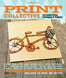Print Collective: Screenprinting Techniques & Projects