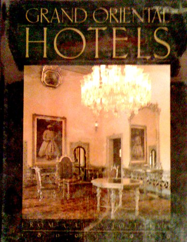 Grand Oriental Hotels/from Cairo to Tokyo, 1800-1939