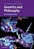 Genetics and Philosophy : A Introduction, Griffiths, Paul and Stotz, Karola, 1107002125