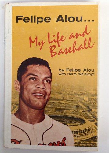 Felipe Alou... My Life In Baseball