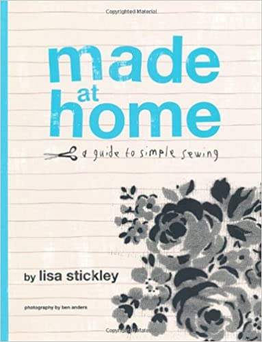 5c65644f5 Made at Home: Amazon.co.uk: Lisa Stickley: 9781844002375: Books
