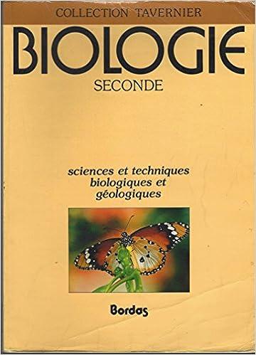 Livre Biologie seconde : sciences et techniques biologiques et géologiques pdf