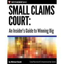 Small Claims Court: an Insider's Guide to Winning Big