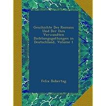 Geschichte Des Romans Und Der Ihm Verwandten Dichtungsgattungen in Deutschland, Volume 1