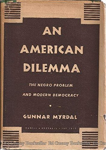 Books : An American Dilemma: The Negro Problem and Modern Democracy