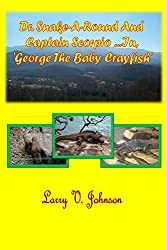 Dr. Snake-A-Round And Captain Scorpio ...In 'George, The Baby Crayfish'