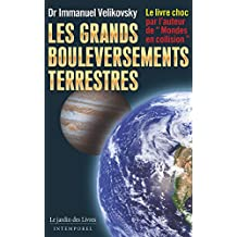LES GRANDS BOULEVERSEMENTS TERRESTRES (French Edition)