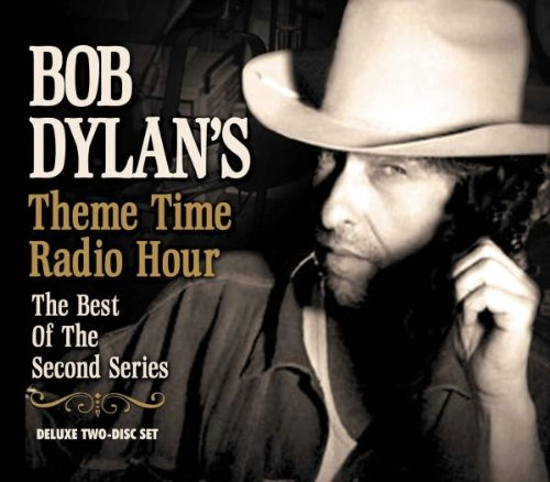 Theme Time Radio Hour: Best of the Second Series (Bob Dylan Radio Hour)