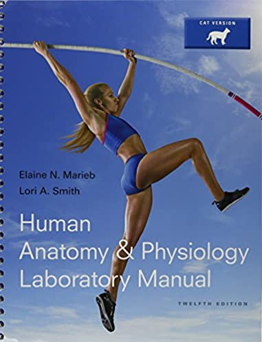 Human Anatomy Physiology Laboratory Manual Twelfth Edition - User ...