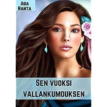 Sen vuoksi vallankumouksen (Finnish Edition)