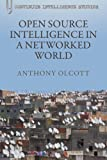 img - for Open Source Intelligence in a Networked World (Bloomsbury Intelligence Studies) by Anthony Olcott (2012-03-22) book / textbook / text book