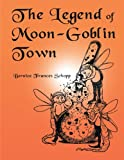The Legend of Moon-Goblin Town