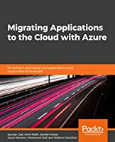 Migrating Applications to the Cloud with Azure Front Cover