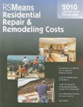Residential Repair & Remodeling Costs: 2010 Contractor's Pricing Guide (Means Contractor's Pricing Guide: Residential & Remodeling Costs)
