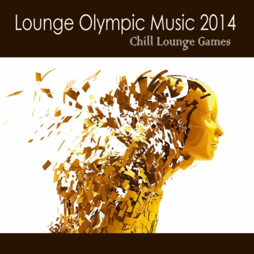 Lounge Olympic Music 2014 - Chill Lounge Games, Winter Party Songs & Best Instrumental Apres Ski Cocktail Party Music