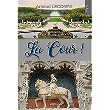 LA COUR ! Contes (comptes) et nouvelles d'une haute institution (French Edition)