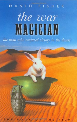 The War Magician: The Man Who Conjured Victory in the Desert by Weidenfeld & Nicolson