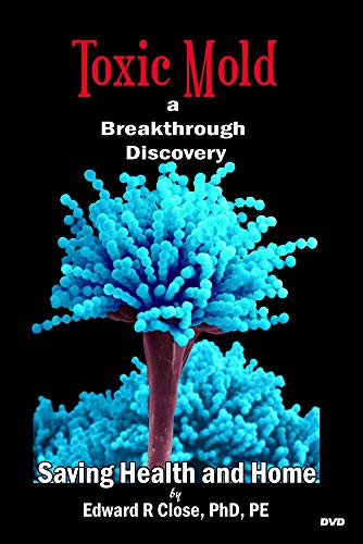 (Toxic Mold - A Breakthrough Discovery)