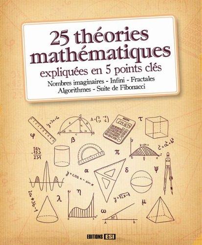 25 théories mathématiques expliquées en 5 points clés