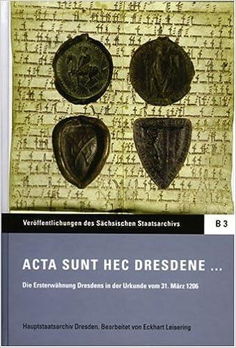 Manuels à télécharger gratuitement Acta sunt hec Dresdene . . . PDF