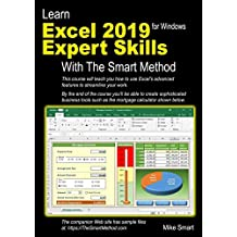 Learn Excel 2019 Expert Skills with The Smart Method: Tutorial teaching Advanced Skills including Power Pivot
