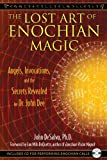 Book Cover for The Lost Art of Enochian Magic: Angels, Invocations, and the Secrets Revealed to Dr. John Dee