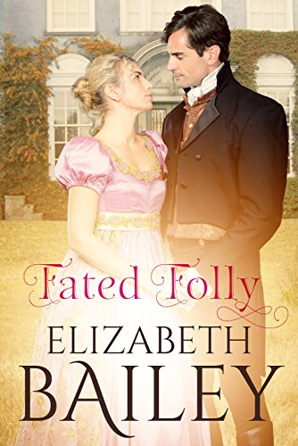 Book: Fated Folly - A Georgian Romance by Elizabeth Bailey