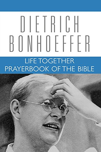 Life Together and Prayerbook of the Bible (Dietrich Bonhoeffer Works, Vol. 5)