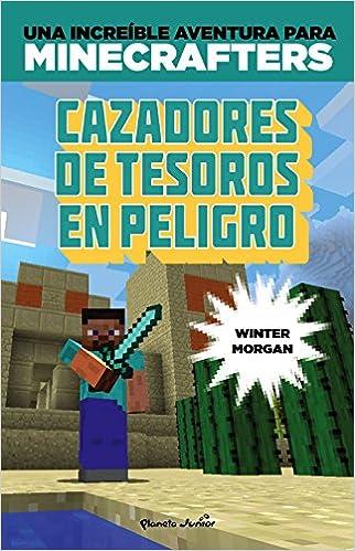 Minecraft. Cazadores De Tesoros En Peligro por Winter Morgan