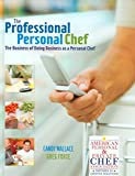 img - for [The Professional Personal Chef: The Business of Doing Business as a Personal Chef] (By: Candy Wallace) [published: March, 2007] book / textbook / text book