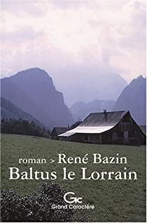 Baltus le Lorrain (French Edition)