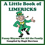 A Little Book of Limericks: Funny Rhymes for All the Family | Hugh Morrison