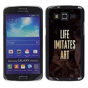 Be Good Phone Accessory // Dura Cáscara cubierta Protectora Caso Carcasa Funda de Protección para Samsung Galaxy Grand 2 SM-G7102 SM-G7105 // Life Imitates Art Quote Gold Poster Text