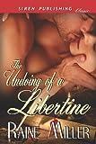 The Undoing of a Libertine, Raine Miller, 1622411161