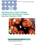 Workshop on U. S. Data to Evaluate Changes in the Prevalence of Autism Spectrum Disorders (ASDs), Centers for and Prevention and National Center Developmental Disabilities, 1478281553