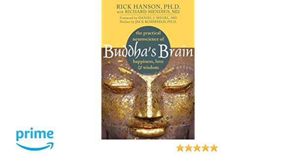 Buddhas Brain: The Practical Neuroscience of Happiness, Love, and Wisdom: Amazon.es: Rick Hanson: Libros en idiomas extranjeros