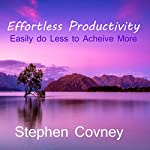 Effortless Productivity | Stephen Covney