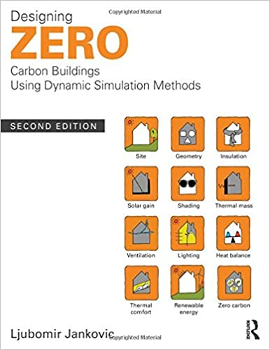 Amazon.com: Designing Zero Carbon Buildings Using Dynamic ... on west africa homes, fine homebuilding small homes, great looking homes, culture homes, recycling homes, nature homes, building homes, small footprint homes, construction homes, water homes, green homes, australia homes, spain homes, urban homes, architecture homes, community homes, self-built homes, recycled homes, space efficient homes, stick built homes,