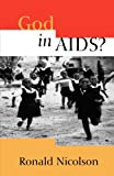 God in Aids?, Ronald Nicolson, 0334026415