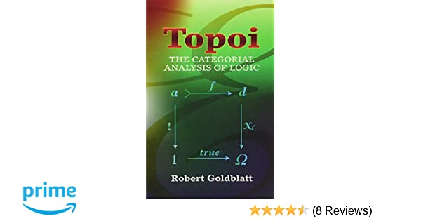 Topoi the categorial analysis of logic dover books on mathematics topoi the categorial analysis of logic dover books on mathematics robert goldblatt 0800759450268 amazon books fandeluxe Image collections