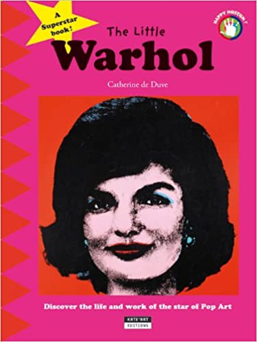Télécharger en ligne The Little Warhol: Discover the Life and Art of the Star of Pop Art pdf ebook