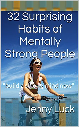 32 Surprising Habits of Mentally Strong People