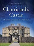 Clanricard's Castle : Portumna House, Co. Galway, Fenlon, Jane and Girouard, Mark, 1846823447