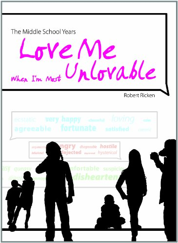 The Middle School Years: Love Me When I'm Most Unlovable
