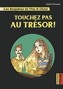 Les enquêtes de Tim & Chloé : Touchez pas au trésor ! par Dieuaide