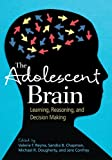 The Adolescent Brain: Learning Reasoning and Decision Making