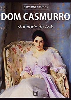 Dom Casmurro (Clássicos eternos) por [Machado de Assis]
